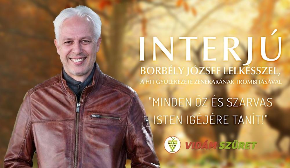 """""""Minden őz és szarvas Isten Igéjére tanít"""" - interjú Borbély József lelkésszel"""