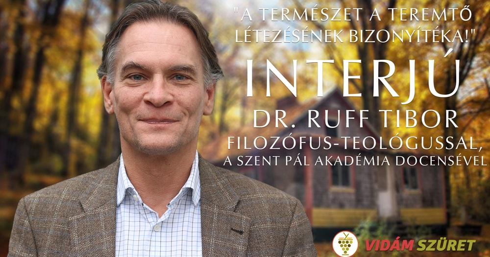 """""""A természet a Teremtő létezésének bizonyítéka!"""" - interjú Dr. Ruff Tiborral"""